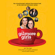 The Gilmore Girls Companion  Audiobook, by A. S. Berman|