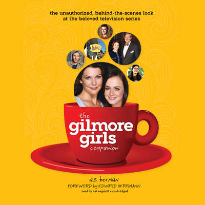 The Gilmore Girls Companion  Audiobook, by A. S. Berman