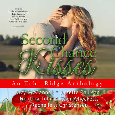Second Chance Kisses: An Echo Ridge Anthology Audiobook, by Lucy McConnell