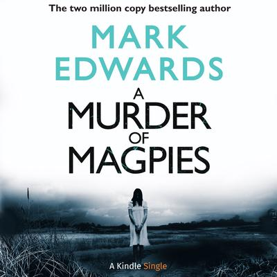 A Murder of Magpies: A Short Sequel to The Magpies Audiobook, by Mark Edwards