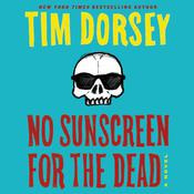 No Sunscreen for the Dead: A Novel Audiobook, by Tim Dorsey