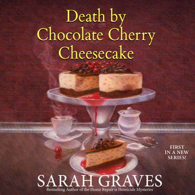 Death by Chocolate Cherry Cheesecake Audiobook, by Sarah Graves
