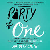 Party of One: Truth, Longing, and the Subtle Art of Singleness Audiobook, by Joy Beth Smith