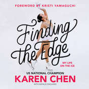 Finding the Edge: My Life on the Ice Audiobook, by Karen Chen|