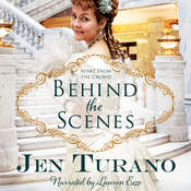 Behind the Scenes Audiobook, by Jen Turano