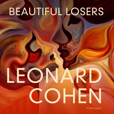Beautiful Losers Audiobook, by Leonard Cohen