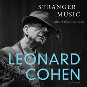 Stranger Music: Selected Poems and Songs Audiobook, by Leonard Cohen|