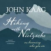 Hiking with Nietzsche: On Becoming Who You Are Audiobook, by John Kaag