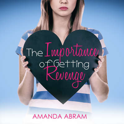 The Importance of Getting Revenge Audiobook, by Amanda Abram