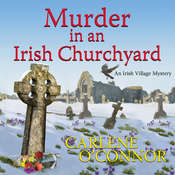 Murder in an Irish Churchyard Audiobook, by Carlene O'Connor