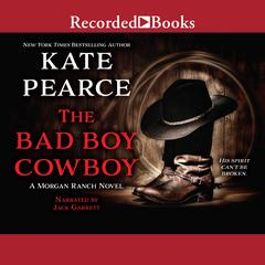 The Bad Boy Cowboy Audiobook, by Kate Pearce