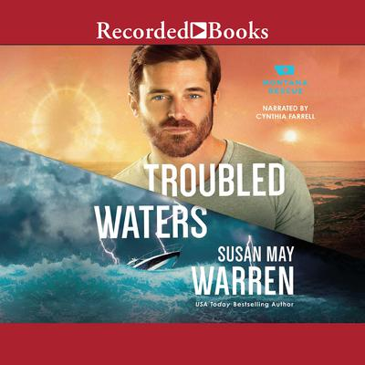 Troubled Waters Audiobook, by Susan May Warren