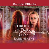 Through a Dark Glass Audiobook, by Barb Hendee