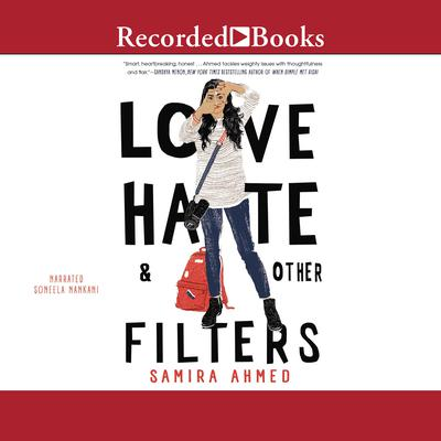 Love, Hate & Other Filters Audiobook, by Samira Ahmed