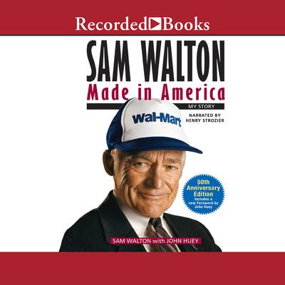Sam Walton: Made in America Audiobook, by John Huey