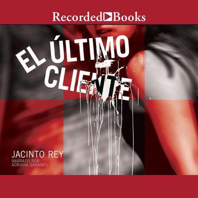 El ultimo cliente Audiobook, by Jacinto Rey