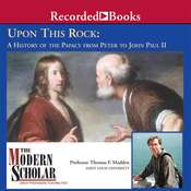 Upon This Rock: A History of the Papacy from Peter to John Paul II Audiobook, by Thomas F. Madden