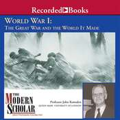 World War I: The Great War and the World It Made Audiobook, by John Ramsden