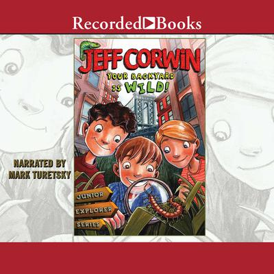 Your Backyard is Wild Audiobook, by Jeff Corwin