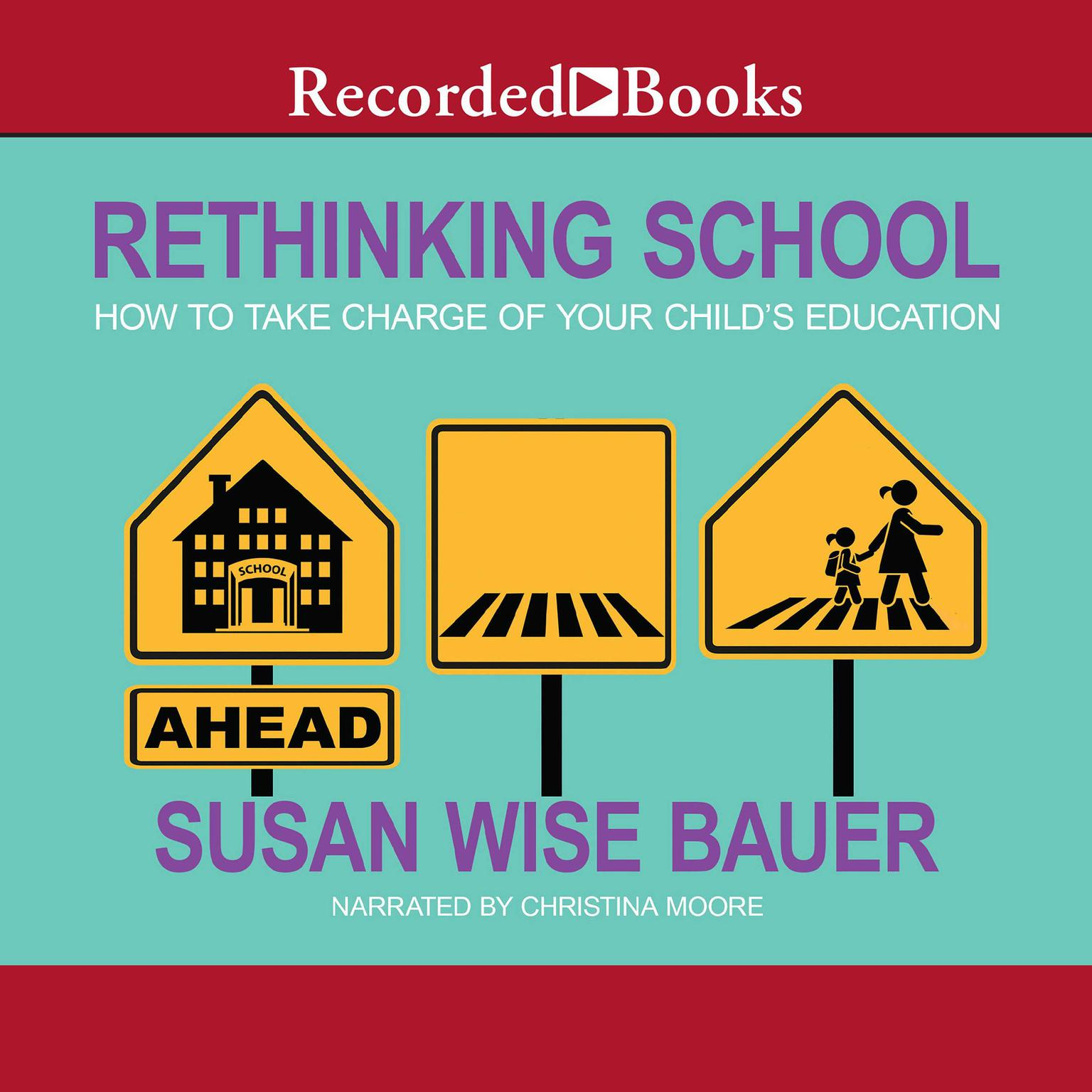 Printable Rethinking School: How to Take Charge of Your Child's Education Audiobook Cover Art