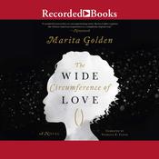 The Wide Circumference of Love Audiobook, by Marita Golden