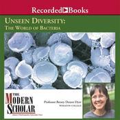 Unseen Diversity: Bacterial World Audiobook, by Betsey Dexter Dyer|