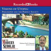 Visions of Utopia: Philosophy and the Perfect Society Audiobook, by Fred Baumann