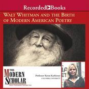 Walt Whitman and the Birth of Modern American Poetry Audiobook, by Karen Karbiener