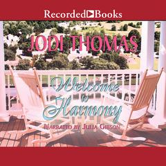 Welcome to Harmony Audiobook, by Jodi Thomas