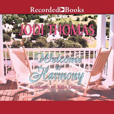 Welcome to Harmony Audiobook, by Jodi Thomas