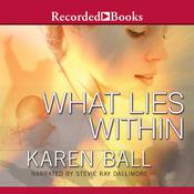 What Lies Within Audiobook, by Karen Ball