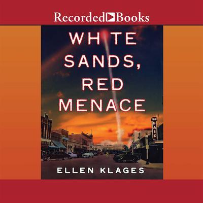 White Sands, Red Menace Audiobook, by Ellen Klages