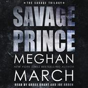 Savage Prince: An Anti-Heroes Collection Novel Audiobook, by Meghan  March