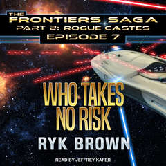 Who Takes No Risk Audiobook, by Ryk Brown