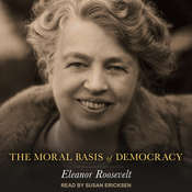 The Moral Basis of Democracy Audiobook, by Eleanor Roosevelt