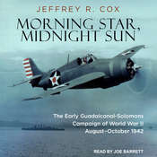Morning Star, Midnight Sun: The Early Guadalcanal-Solomons Campaign of World War II August–October 1942 Audiobook, by Jeffrey R. Cox
