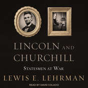 Lincoln and Churchill: Statesmen at War Audiobook, by Lewis E. Lehrman