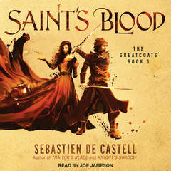 Saint's Blood Audiobook, by Sebastien de Castell