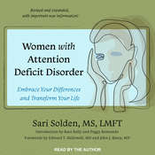 Women with Attention Deficit Disorder: Embrace Your Differences and Transform Your Life Audiobook, by Sari Solden