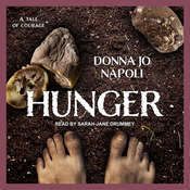 Hunger: A Tale of Courage Audiobook, by Donna Jo Napoli|