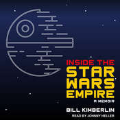 Inside the Star Wars Empire: A Memoir Audiobook, by Bill Kimberlin