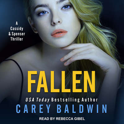 Fallen: A Cassidy & Spenser Thriller Audiobook, by Carey Baldwin