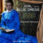 Girl in a Blue Dress: A Novel Inspired by the Life and Marriage of Charles Dickens Audiobook, by Gaynor Arnold
