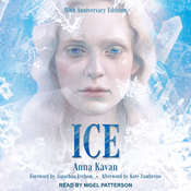 Ice: 50th Anniversary Edition Audiobook, by Anna Kavan|