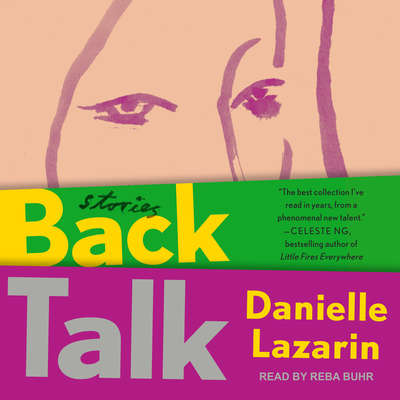 Back Talk: Stories Audiobook, by Danielle Lazarin