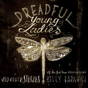 Dreadful Young Ladies and Other Stories Audiobook, by Kelly Barnhill