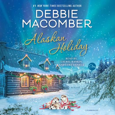 Alaskan Holiday: A Novel Audiobook, by Debbie Macomber