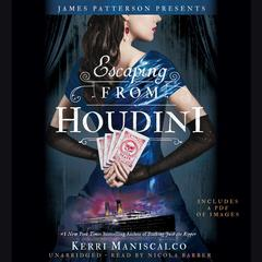 Escaping From Houdini Audiobook, by Kerri Maniscalco