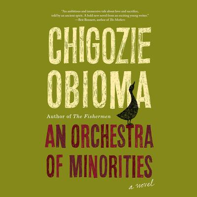 An Orchestra of Minorities Audiobook, by Chigozie Obioma