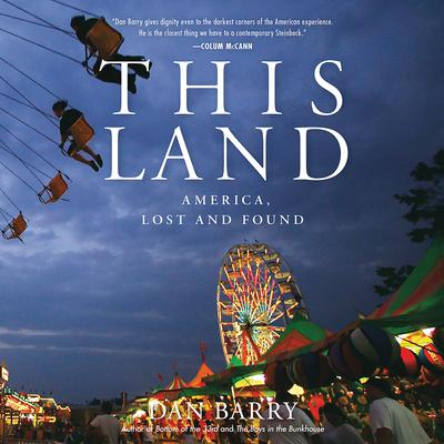 This Land: America, Lost and Found Audiobook, by Dan Barry